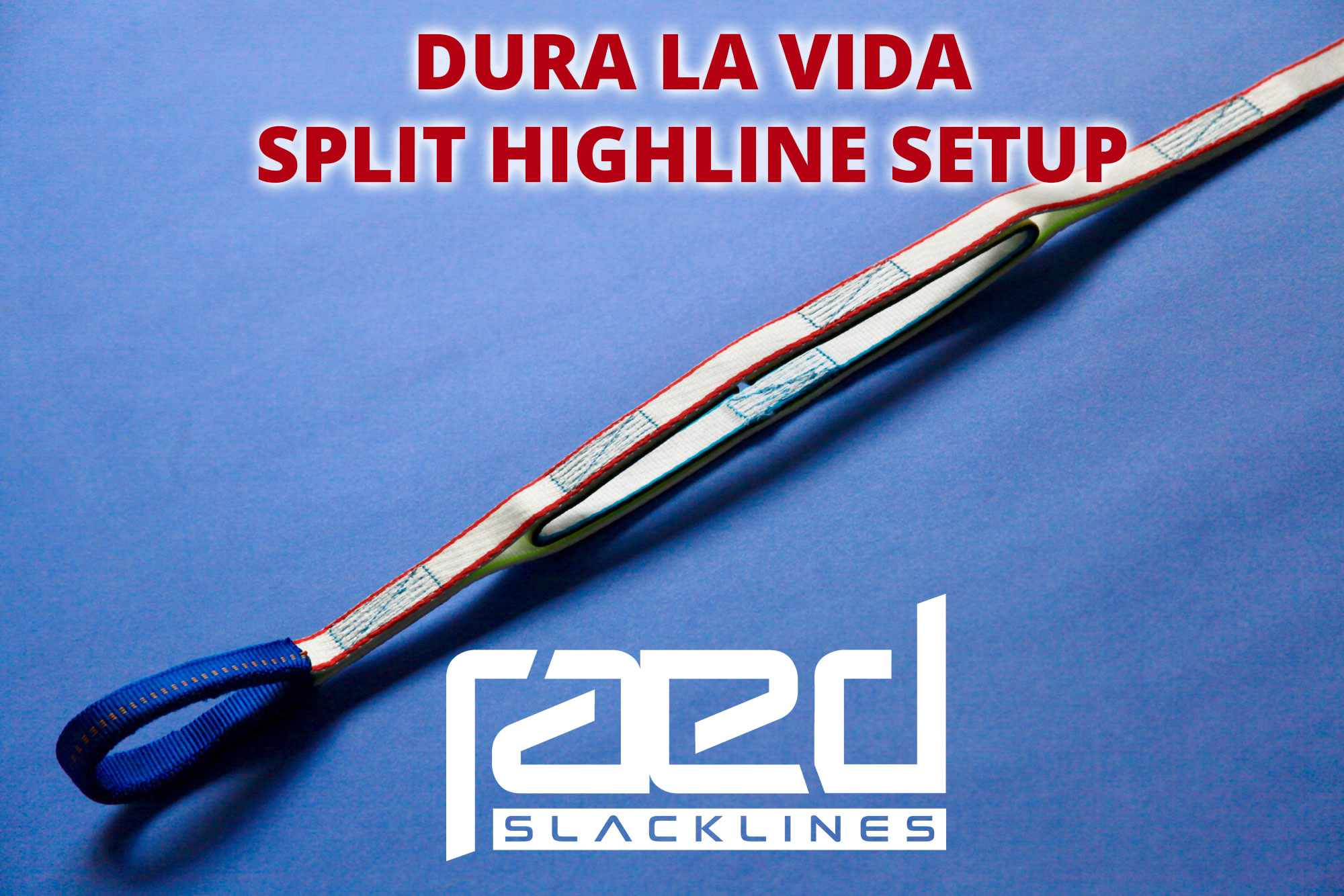 DuraLaVida: A split highline design from raed slacklines